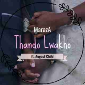 Maraza - Thando Lwakho ft. The Blaqshoez